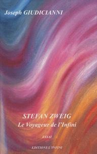 Joseph Giudicianni - Stefan Zweig - Le voyageur de l'infini.