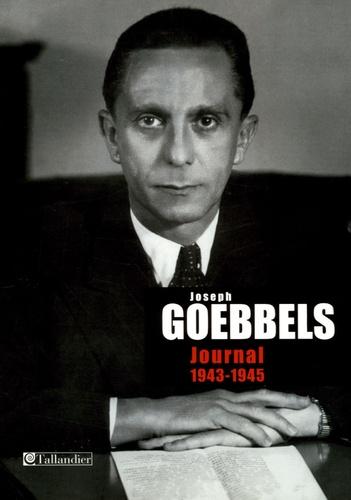Joseph Goebbels - Journal 1943-1945.
