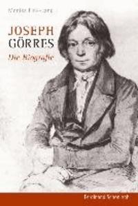 Joseph Görres - Die Biografie.