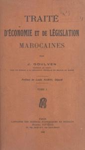Joseph Goulven et Louis Marin - Traité d'économie et de législation marocaines (1).