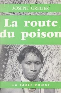 Joseph Grelier et Louis Marin - La route du poison.