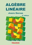 Joseph Grifone - Algèbre linéaire.