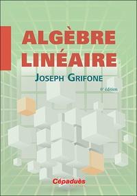 Télécharger des ebooks pour iphone Algèbre linéaire par Joseph Grifone (Litterature Francaise) 9782364936737