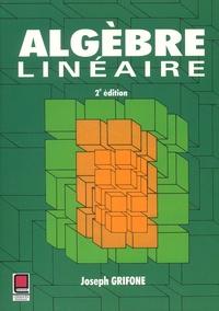 Télécharger un livre à partir de google books Algèbre linéaire 9782854285697  (Litterature Francaise) par Joseph Grifone