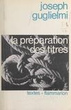 Joseph Guglielmi et Philippe de La Genardière - La préparation des titres.