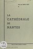 Joseph Guinéheuc - Pour une rapide visite de la cathédrale de Nantes.