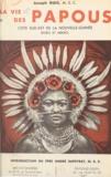 Joseph Guis et André Dupeyrat - La vie des Papous - Côte sud-est de la Nouvelle-Guinée (Roro et Mékéo).