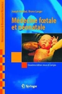 Joseph Haddad et Bruno Langer - Médecine foetale et néonatale.