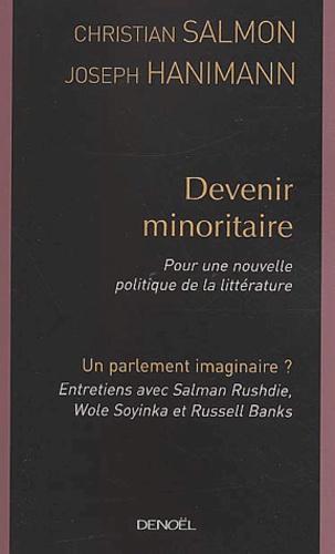 Joseph Hanimann et Christian Salmon - Devenir minoritaire - Pour une nouvelle politique de la littérature, Un parlement imaginaire ?.
