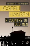 Joseph Hansen - A Country of Old Men - Dave Brandstetter Investigation 12.