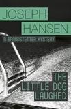 Joseph Hansen - The Little Dog Laughed - Dave Brandstetter Investigation 8.