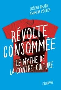 Révolte consommée - Le mythe de la contre-culture.pdf