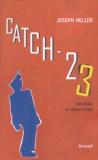 Joseph Heller - Catch 23 - Nouvelles et autres textes.
