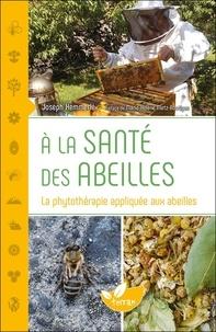 Joseph Hemmerlé - A la santé des abeilles - La phytothérapie appliquée aux abeilles.