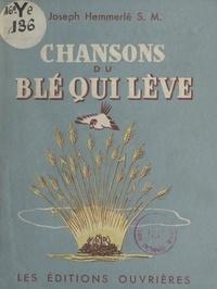 Joseph Hemmerlé et Henri Colas - Chansons du blé qui lève.