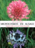 Joseph Hemmerlé et Laura Hemmerlé - Microcosmos en Alsace - Regards inédits sur le petit monde d'un jardin.