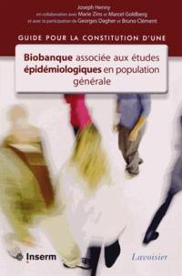 Joseph Henny - Guide pour la constitution d'une biobanque associée aux études épidémiologiques en population générale.