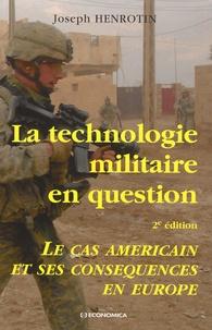 Joseph Henrotin - La technologie militaire en question - Le cas américain et ses conséquences en Europe.