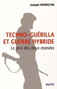 Joseph Henrotin - Techno-guérilla et guerre hybride.