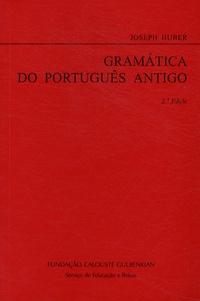 Joseph Huber - Gramatica do português antigo.