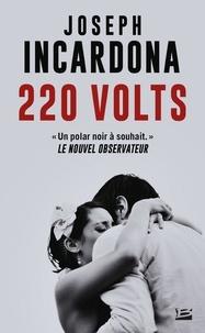 Joseph Incardona - 220 volts.