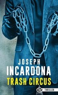 Joseph Incardona - Trash circus.