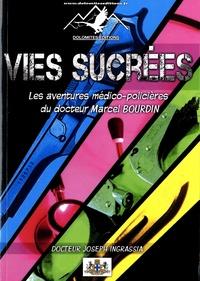 Joseph Ingrassia - Les aventures médico-policières du docteur Marcel Bourdin Tome 1 : Vies sucrées.