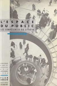 Joseph Isaac - L'espace du public - Les compétences du citadin.