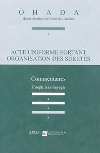 Joseph Issa-Sayegh - Acte uniforme portant organisation des sûretés - Commentaires.