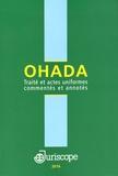 Joseph Issa-Sayegh et Paul-Gérard Pougoué - OHADA - Traité et actes uniformes commentés et annotés.