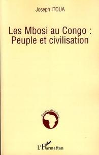 Joseph Itoua - Les Mbosi au Congo : peuple et civilisation.