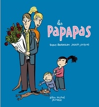 Joseph Jacquet et Philippe Dupuy - Les papapas.