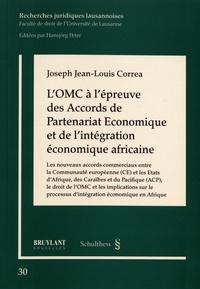 Joseph Jean-Louis Correa - L'OMC à l'épreuve des accords de partenariat économique et de l'intégration économique africaine.