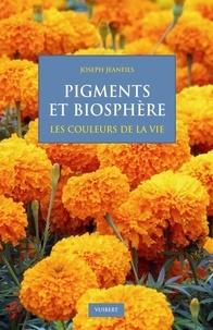 Pigments et biosphère - Les couleurs de la vie.pdf
