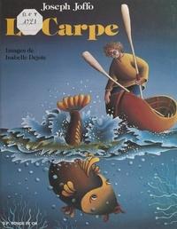 Joseph Joffo et Isabelle Dejoie - La carpe.