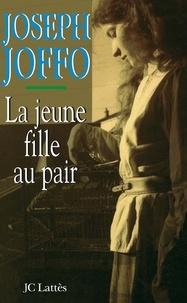 Joseph Joffo - La jeune fille au pair.