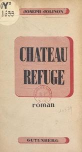 Joseph Jolinon - Château refuge.