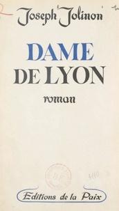 Joseph Jolinon - Dame de Lyon.