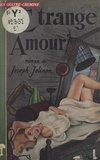 Joseph Jolinon - Étrange amour.