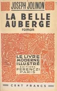 Joseph Jolinon et  Sauvayre - La belle auberge.