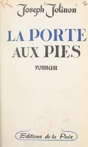 Joseph Jolinon - La Porte aux Pies - Dame de Lyon.
