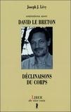 Joseph Josy Lévy et David Le Breton - Déclinaisons du corps - Entretiens avec David Le Breton.