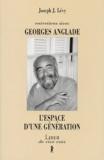 Joseph Josy Lévy et Georges Anglade - L'espace d'une génération - Entretiens avec Georges Anglade.