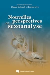 Joseph Josy Lévy et Claude Crépault - Nouvelles perspectives en sexoanalyse.