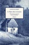Joseph Joubert - Le Repos dans la lumière.