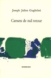 Joseph-Julien Guglielmi - Carnets de nul retour.