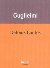 Joseph-Julien Guglielmi - Détours Cantos.