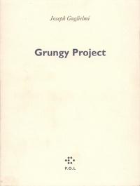 Joseph-Julien Guglielmi - Grungy project - Poèmes.