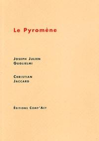 Joseph-Julien Guglielmi et Christian Jaccard - Le Pyromène.