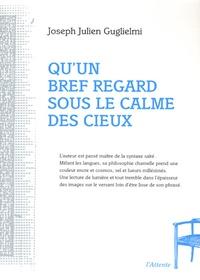Joseph-Julien Guglielmi - Qu'un bref regard sous le calme des cieux.